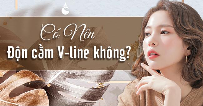 Có nên độn cằm V line không?