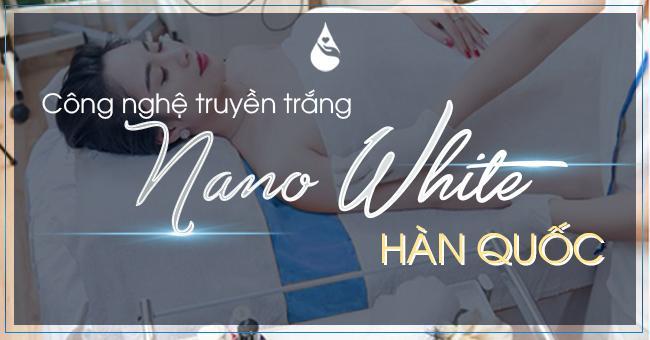 Truyền trắng Nano White truyền trắng có ảnh hưởng đến sinh sản không