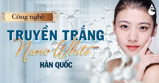 Truyền trắng nano white hàn quốc