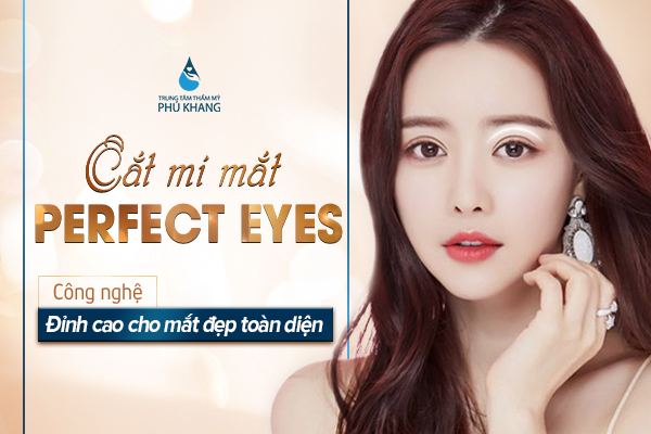 cat-mi-mat-perfect-eyes-cong-nghe-dinh-cao-cho-mat-dep-toan-dien