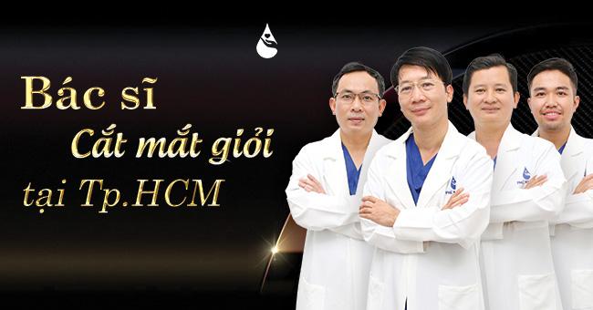 Bác sĩ cắt mắt giỏi tại TpHCM